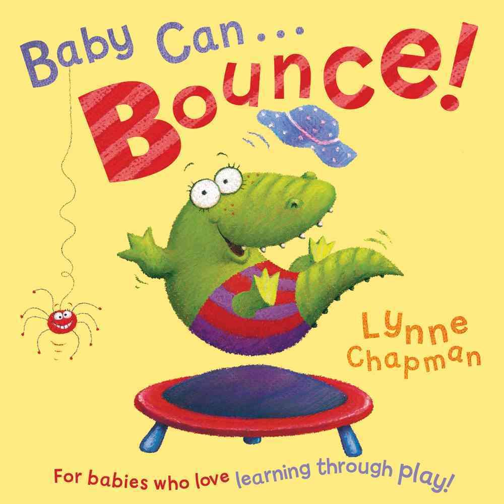 Baby Can Bounce! By Chapman, Lynne/ Chapman, Lynne (ILT)