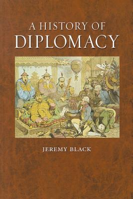 A History of Diplomacy By Black, Jeremy